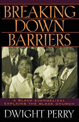 9781490533414: Breaking Down Barriers: A Black Evangelical Explains the Black Church