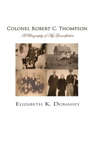 9781490533469: Colonel Robert C. Thompson: The Biography of My Grandfather