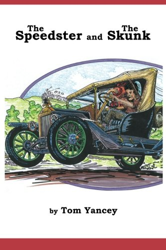 9781490533605: The Speedster and the Skunk: A True Story from my Dad's Youth