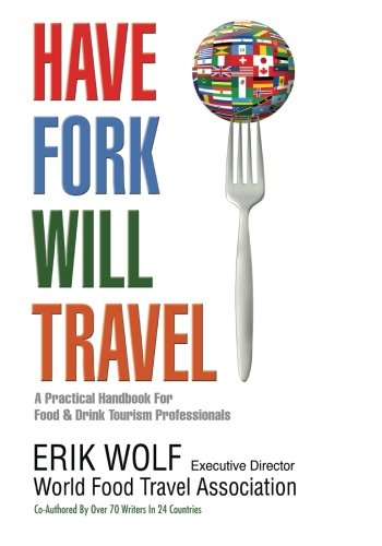 9781490533995: Have Fork Will Travel: A Practical Handbook for Food & Drink Tourism Professionals