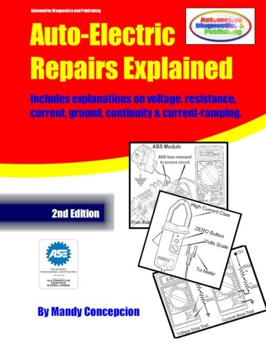 9781490534992: Auto-Electric Repairs Explained: Included techniques on performing all kinds of auto-electric repairs