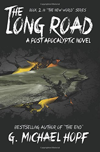 9781490535357: The Long Road: A Post Apocalyptic Novel: 2 (The New World)