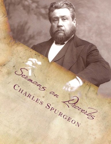 Sermons on Proverbs (1490536248) by Charles Haddon Spurgeon