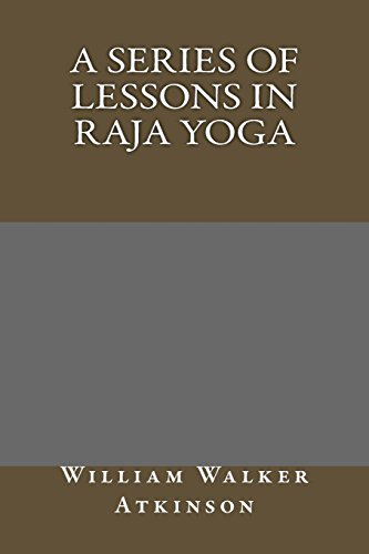 9781490536545: A Series of Lessons in Raja Yoga