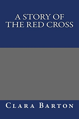 9781490536590: A Story of the Red Cross