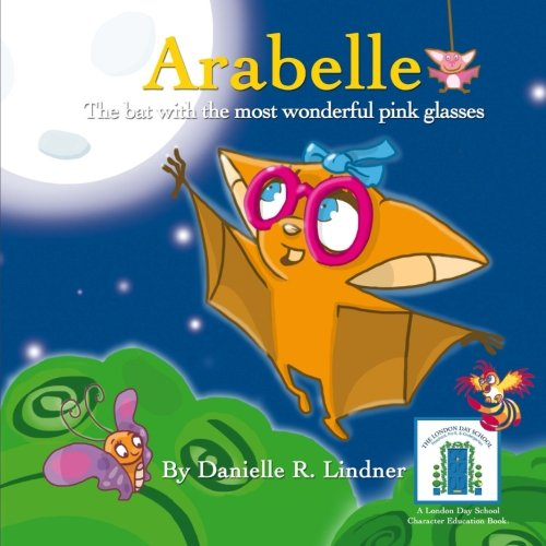 9781490538006: Arabelle: The little bat with the most wonderful glasses (Koby's Kind Kids Books)