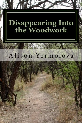 9781490538020: Disappearing Into the Woodwork: One Woman's Journey to Self-Realization