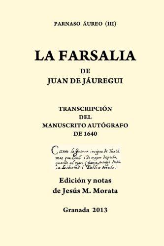 9781490538723: La Farsalia de Juan de Jáuregui: Trancripción del manuscrito autógrafo de 1640