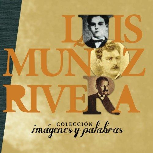Luis Munoz Rivera en fotos (Coleccion en: Fundacion Luis-Munoz-Marin