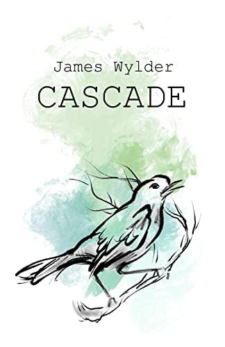Cascade!: A Book of Dead Poems: Wylder, James R