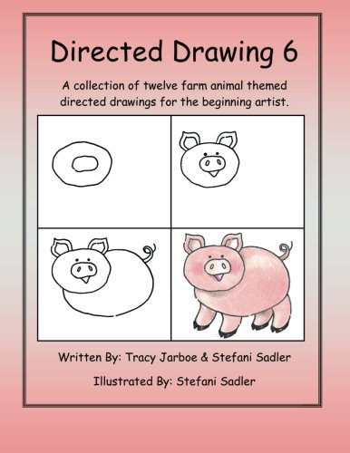 9781490540238: Directed Drawing 6: A collection of twelve farm animal themed directed drawings for the beginning artist. (Volume 6)