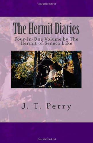 9781490540580: The Hermit Diaries: Four-In-One Volume by The Hermit of Seneca Lake