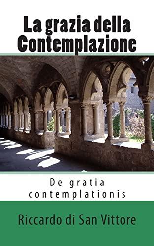 9781490541754: La grazia della Contemplazione: De gratia contemplationis (Italian Edition)