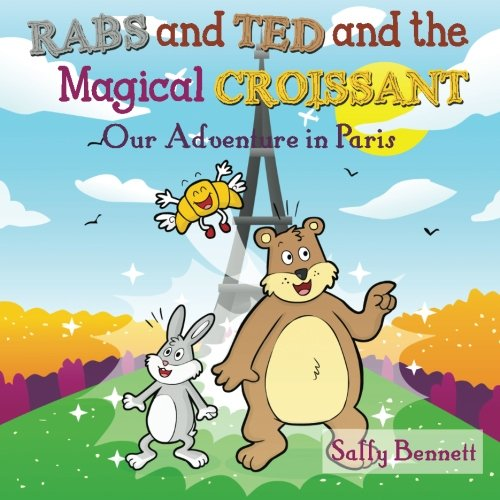 9781490542461: Rabs & Ted and the Magical Croissant: Our Adventure in Paris