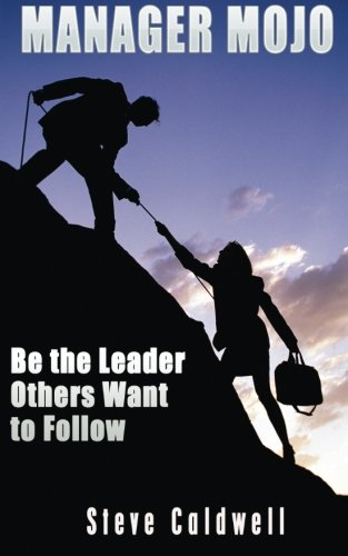 9781490544410: Manager Mojo: Be the Leader that Others Want to Follow