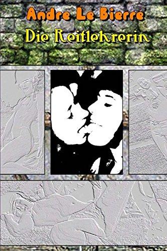 9781490544748: Die Reitlehrerin: Lesbische Erotikgeschichte