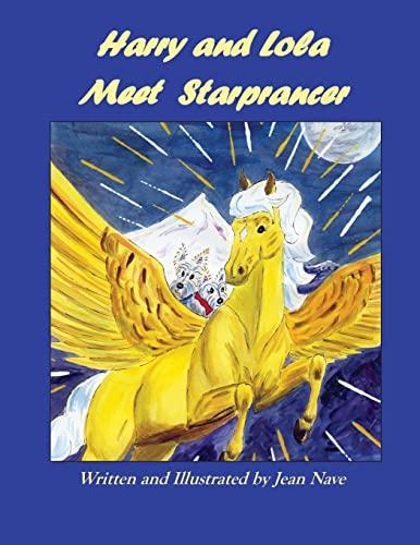 Harry and Lola Meet Starprancer (Harry and Lola Adventures) (Volume 8): Jean Nave