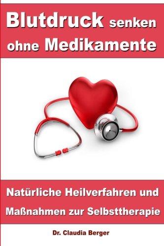 9781490546681: Blutdruck senken ohne Medikamente – Natürliche Heilverfahren und Maßnahmen zur Selbsttherapie