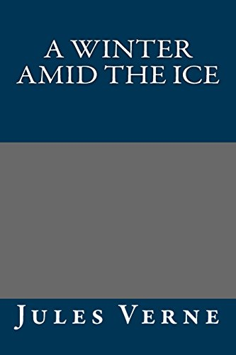 9781490546711: A Winter Amid the Ice