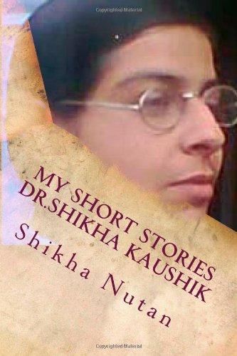 9781490546889: My short stories Dr.shikha kaushik: Short stories in hindi (FIRST) (Hindi Edition)
