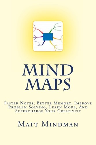 9781490547022: Mind Maps: Faster Notes, Better Memory, Improve Problem Solving, Learn More, And Supercharge Your Creativity