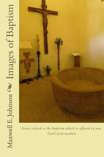 Images of Baptism: Johnson, Maxwell E.