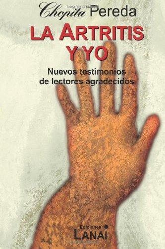 9781490547954: La artritis y yo: Nuevos testimonios de lectores agradecidos (Spanish Edition)
