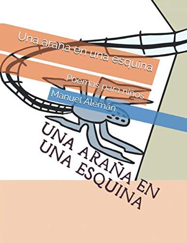 Una araña en una esquina: Poemas para: Manuel Alemán