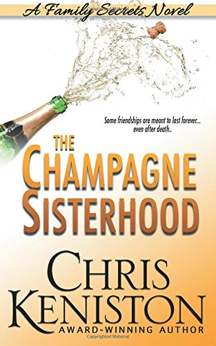 9781490548425: The Champagne Sisterhood: A Family Secrets Novel