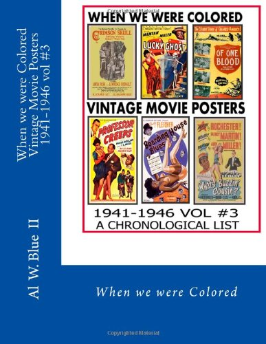 9781490549149: When we were Colored Vintage Movie Posters 1941-1946 vol #3: When we were Colored: Volume 3