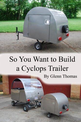 So You Want To Build A Cyclops Trailer: Mr. Glenn Thomas