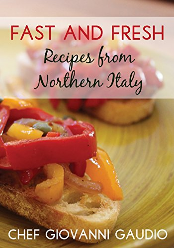 9781490550060: Fast and Fresh: Recipes from Northern Italy