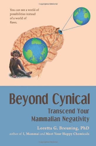 9781490550633: Beyond Cynical: Transcend Your Mammalian Negativity