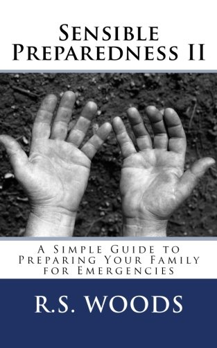 9781490552323: Sensible Preparedness II: A Simple Guide to Preparing Your Family for Emergencies
