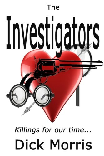The Investigators: Killings for out time... (1490553118) by Dick Morris