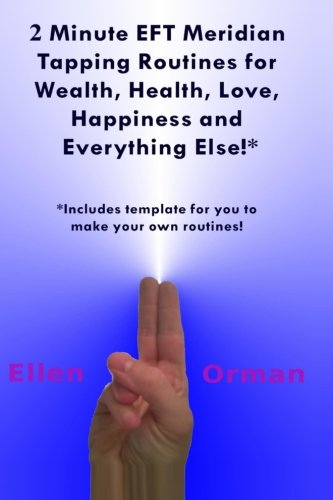9781490554426: 2 Minute EFT Meridian Tapping Routines for Wealth Health Love Happiness and Everything Else!*