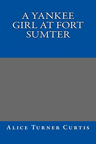 9781490554976: A Yankee Girl at Fort Sumter