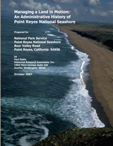 Managing a Land in Motion: An Administrative History of Point Reyes National Seashore (1490555617) by National Park Service