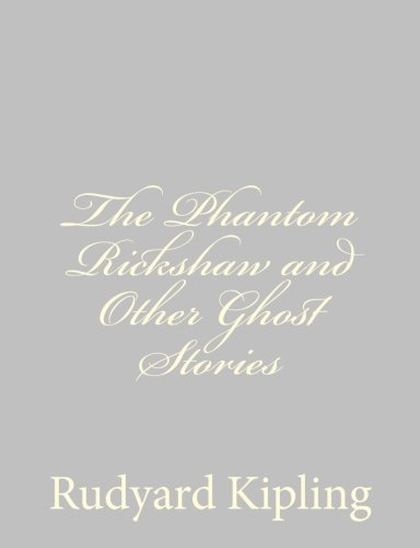 The Phantom Rickshaw and Other Ghost Stories (1490556036) by Rudyard Kipling