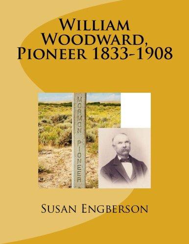 9781490557144: William Woodward, Pioneer 1833-1908