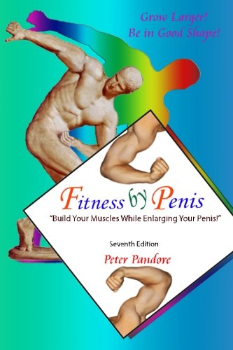 Fitness by Penis: Build Your Muscles While: Pandore, Peter