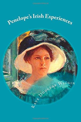 Penelope's Irish Experiences (9781490557632) by Kate Douglas Wiggin