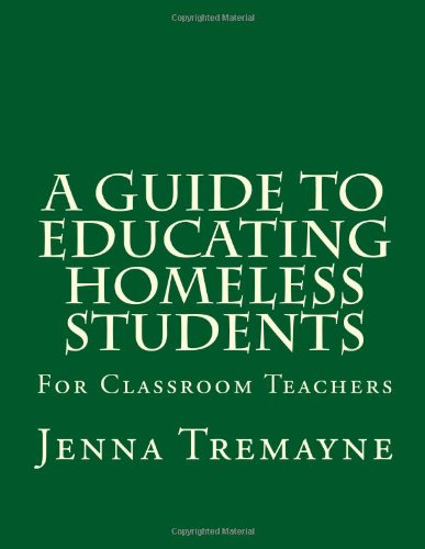 9781490558479: A Guide to Educating Homeless Students: For Classroom Teachers