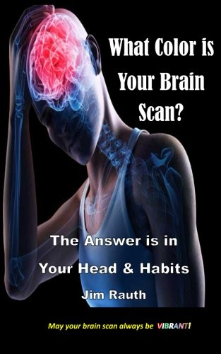 9781490558967: What Color is Your Brain Scan?: The Answers are in Your Head and Habits