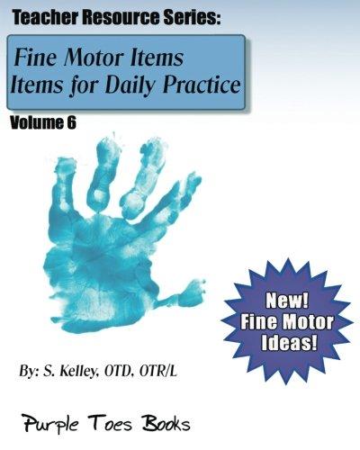 9781490559568: Fine Motor Items for Daily Practice: Teacher Resource Series - Volume 6: Teacher Resource Series - Volume 6