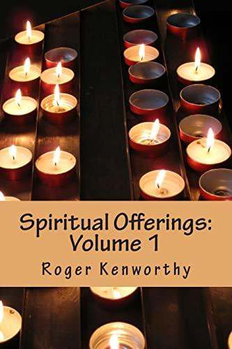 Spiritual Offerings: Volume I (Paperback): Roger Charles Kenworthy