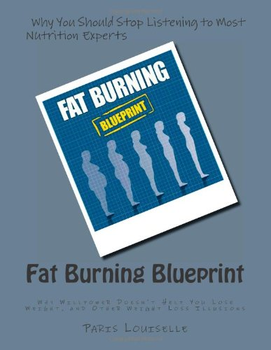 9781490561653: Fat Burning Blueprint: Why Willpower Doesn't Help You Lose Weight, and Other Weight Loss Illusions
