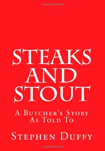 9781490561929: Steaks and Stout: A Butcher's Story