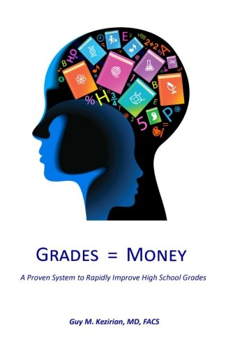 9781490562957: Grades Equal Money: A proven system to rapidly improve high school grades
