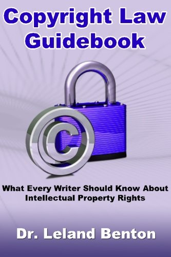 9781490562995: Copyright Law Guidebook: What Every Writer Should Know About Intellectual Property Rights (ePublishing) (Volume 1)